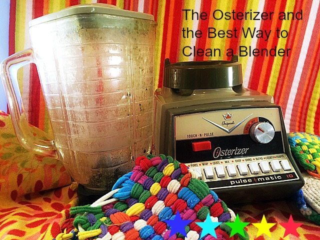 Osterizer and the Best Way to Clean a Blender